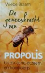 de geneeskracht van propolis